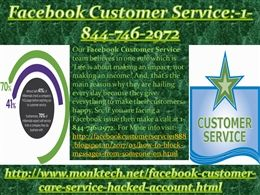 Do you have knowledge of Facebook Customer Service:-1-844-746-2972 Our Facebook Facebook Customer Service team's expert always consider their customers issues as their own because they know that if they fail while terminating the Facebook issues then their customers will definitely suffer because of those issues and that's the main reason when they always got the success over the issues. Just dial 1-844-746-2972 to contact us. More explore, visit here…