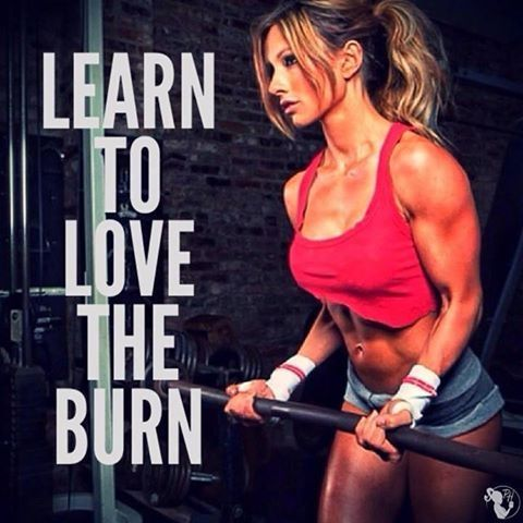 Learn To Love The Burn Pictures, Photos, and Images for Facebook, Tumblr, Pinterest, and Twitter