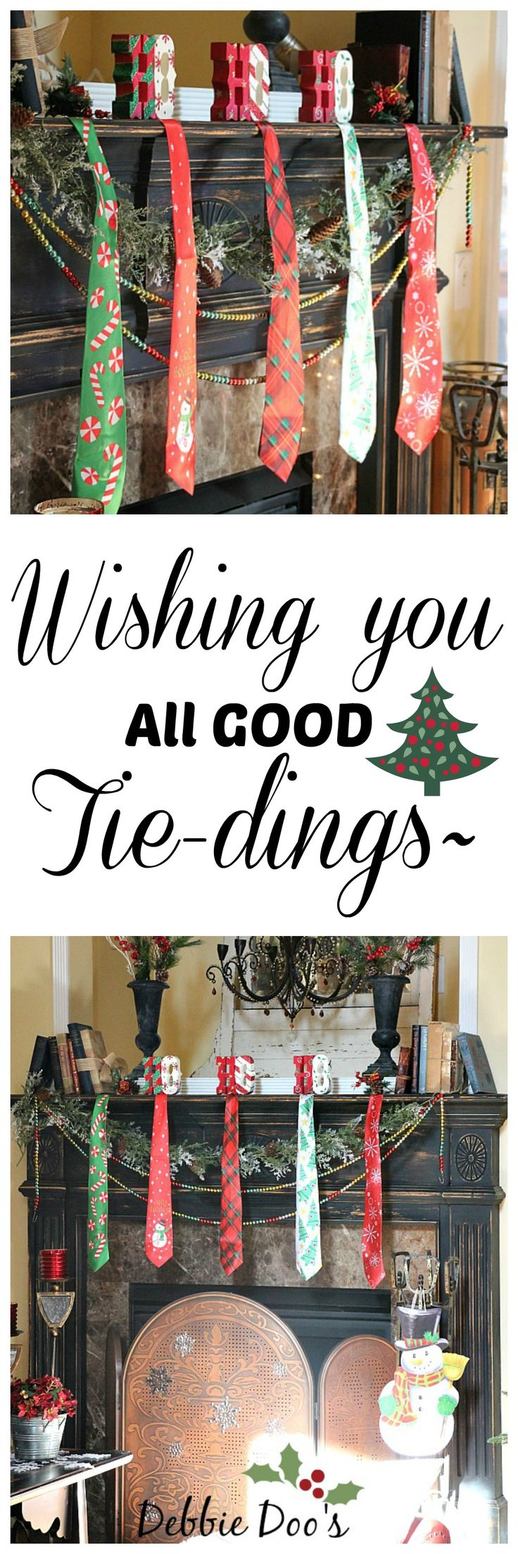 Christmas mantel ideas. Wishing you all good TIE-dings~#debbiedoos. Dollar tree decor