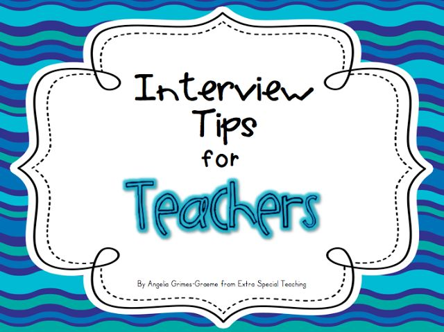 Extra Special Teaching: Interview Tips for Teachers