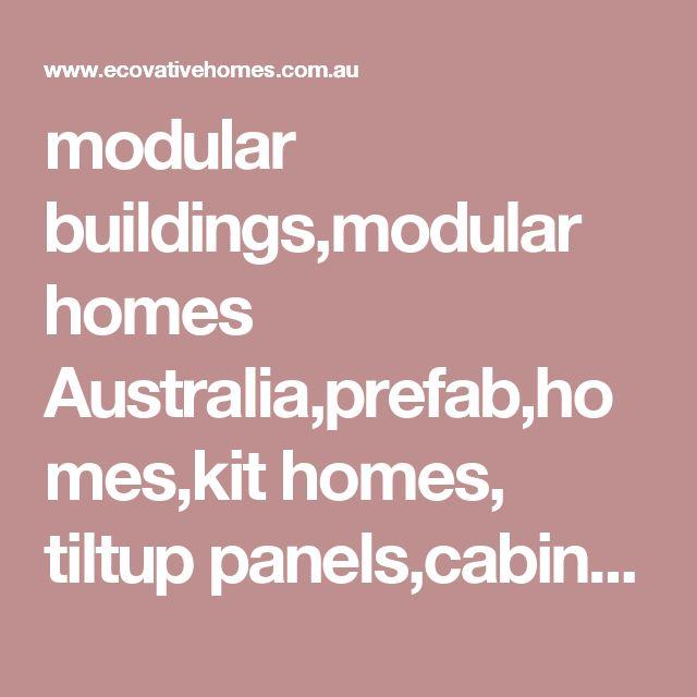modular buildings,modular homes Australia,prefab,homes,kit homes, tiltup panels,cabins,dongas,transportable buildings,concrete buildings,precast concrete homes