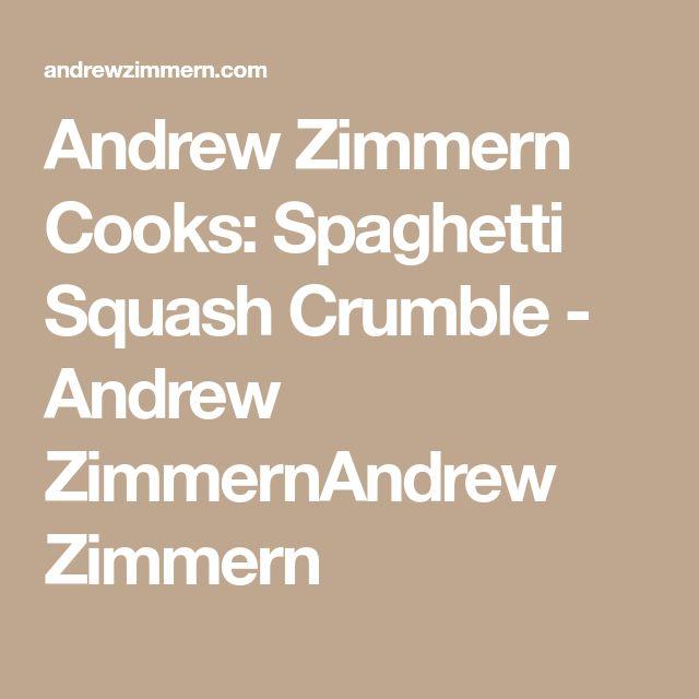 Andrew Zimmern Cooks: Spaghetti Squash Crumble - Andrew ZimmernAndrew Zimmern