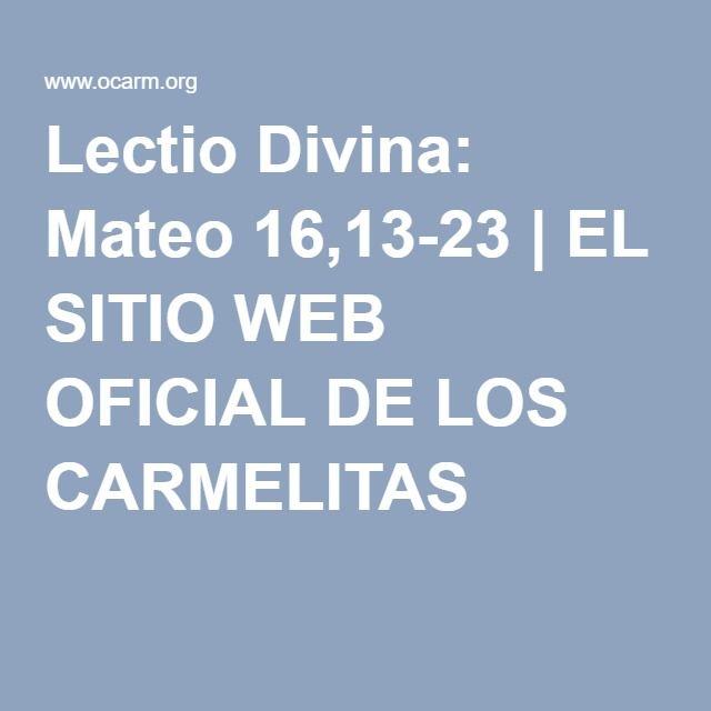 Lectio Divina: Mateo 16,13-23 | EL SITIO WEB OFICIAL DE LOS CARMELITAS