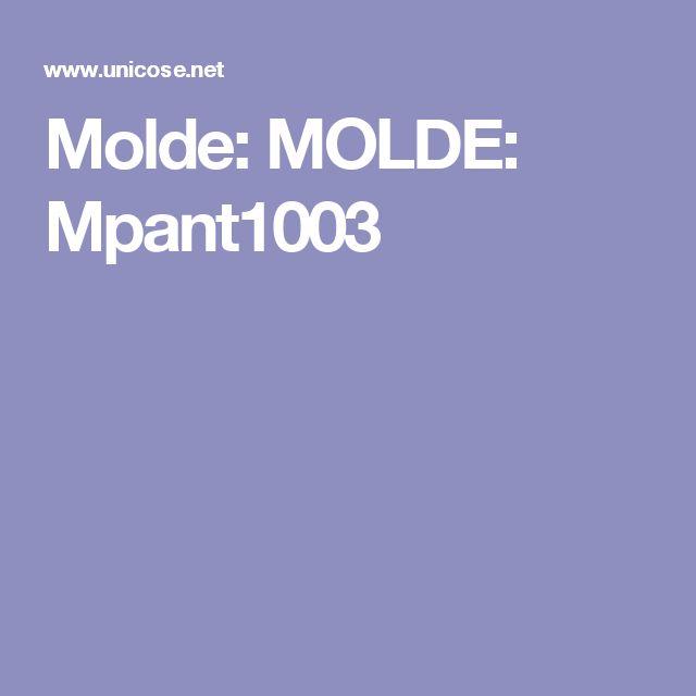 Molde: MOLDE: Mpant1003