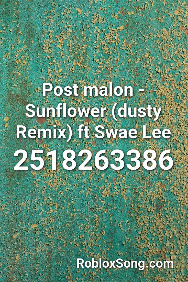 Post Malon Sunflower Dusty Remix Ft Swae Lee Roblox Id Roblox Music Codes In 2020 Roblox Remix Dusty