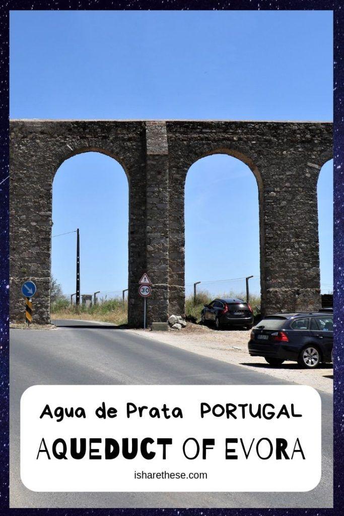 Evora Aqueduct Agua de Prata Engineering Marvel of