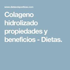 Colageno hidrolizado propiedades y beneficios - Dietas.