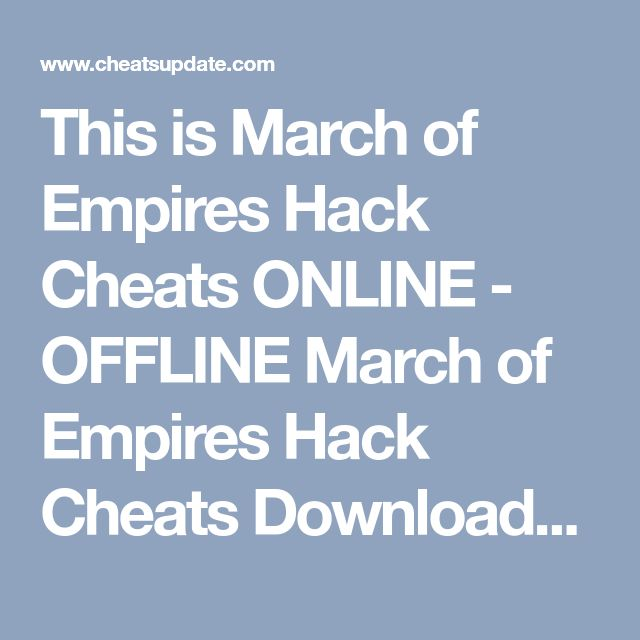 This is March of Empires Hack Cheats ONLINE - OFFLINE March of Empires Hack Cheats Downloadable