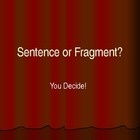 Do textbooks and web sites provide examples of sentence fragments?  Yes. Are they examples of the mistakes our students actually make in their writ...