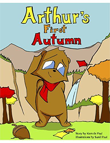 Arthur's First Autumn  Arthur is a kind-hearted, but lazy young squirrel. He enjoys relaxing, and does not like to work at all. When summer ends, the weather gets colder, and Arthur has to find shelter and enough food to last the winter. When Arthur cannot find anyone to look after him, he realizes he will have to take care of himself.