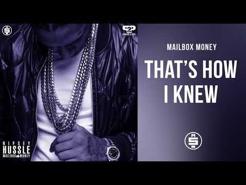 That's How I Knew - Nipsey Hussle (Mailbox Money) - YouTube