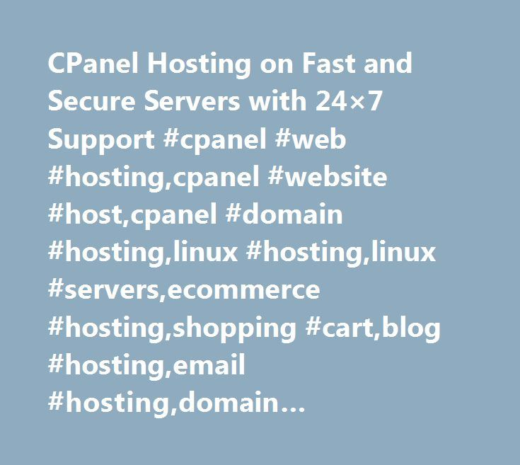 CPanel Hosting on Fast and Secure Servers with 24×7 Support #cpanel #web #hosting,cpanel #website #host,cpanel #domain #hosting,linux #hosting,linux #servers,ecommerce #hosting,shopping #cart,blog #hosting,email #hosting,domain #hosting,shared #hosting http://england.nef2.com/cpanel-hosting-on-fast-and-secure-servers-with-24x7-support-cpanel-web-hostingcpanel-website-hostcpanel-domain-hostinglinux-hostinglinux-serversecommerce-hostingshopping-cartblog-ho/  # 1 What is cPanel Shared Hosting?…