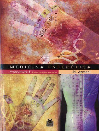 Tercer volumen de la obra de Azmani sobre acupuntura de la medicina energética: lleva a cabo una exhaustiva revisión de esta disciplina, con cuidadas ilustraciones