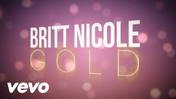 Britt Nicole - Gold (Lyrics) - YouTube