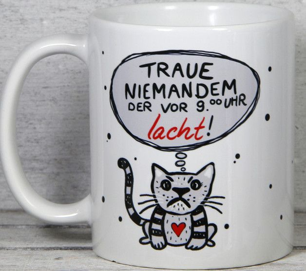 Lustige Kaffeetasse mit kleiner Katze und einem Spruch für Morgenmuffel/ funny coffee cup with a cat for people who have a hard time getting up in the morning made by MySweetheart via DaWanda.com