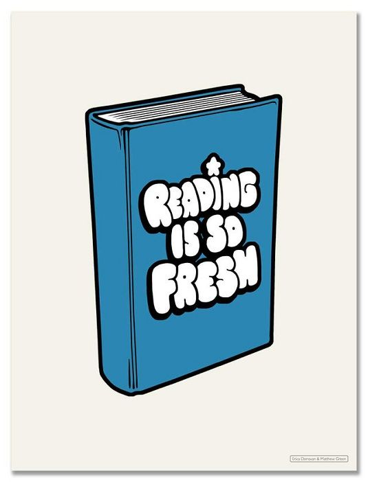 Reading is so fresh by Erica Donovan & Matthew Green