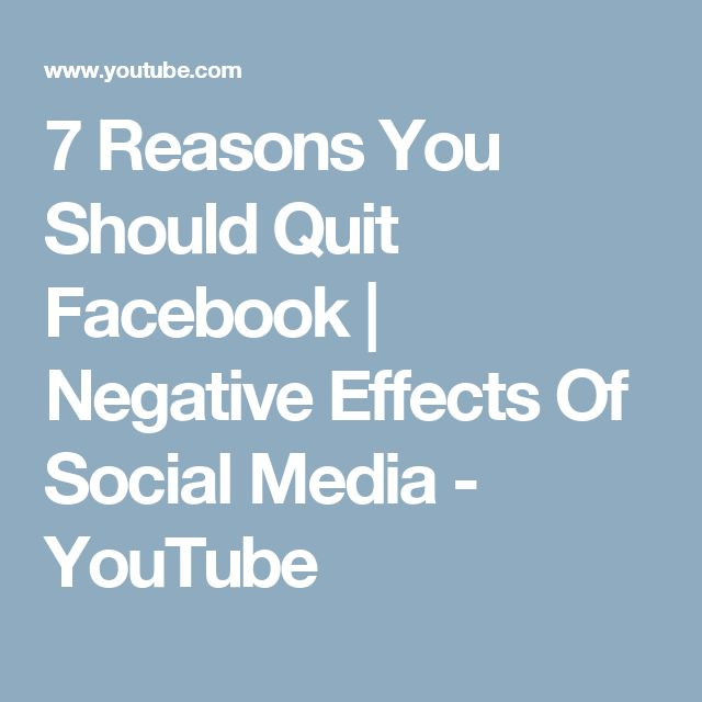 7 Reasons You Should Quit Facebook | Negative Effects Of Social Media - YouTube