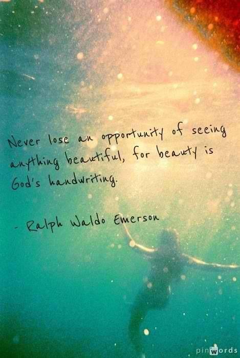 Beauty is God's handwriting.