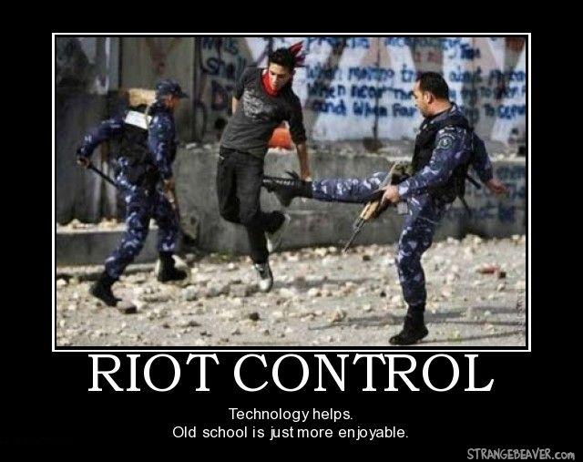 Funny Riot Control Demotivational Poster Demotivational