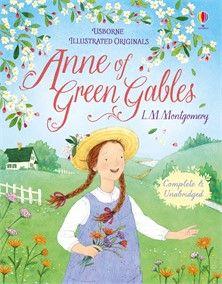 Usborne Illustrated Originals - Anne of Green Gables