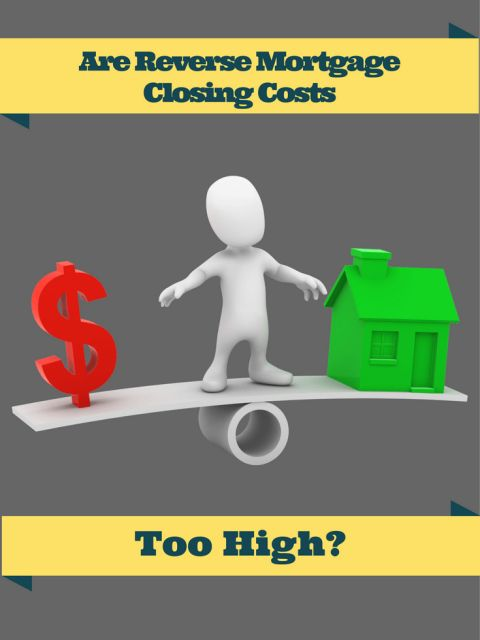 Are Reverse Mortgage Closing Costs Too High in Nevada?
