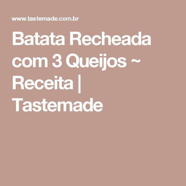 Batata Recheada com 3 Queijos ~ Receita | Tastemade