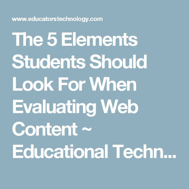 The 5 Elements Students Should Look For When Evaluating Web Content ~ Educational Technology and Mobile Learning