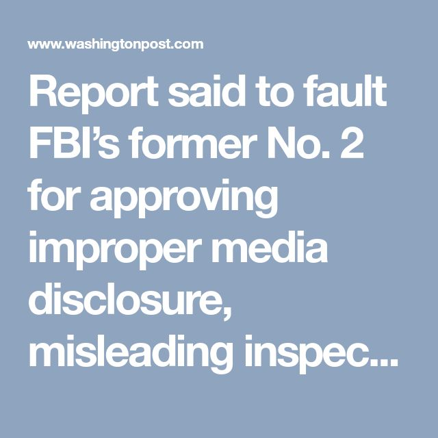 Report said to fault FBI's former No. 2 for approving improper media disclosure, misleading inspector general