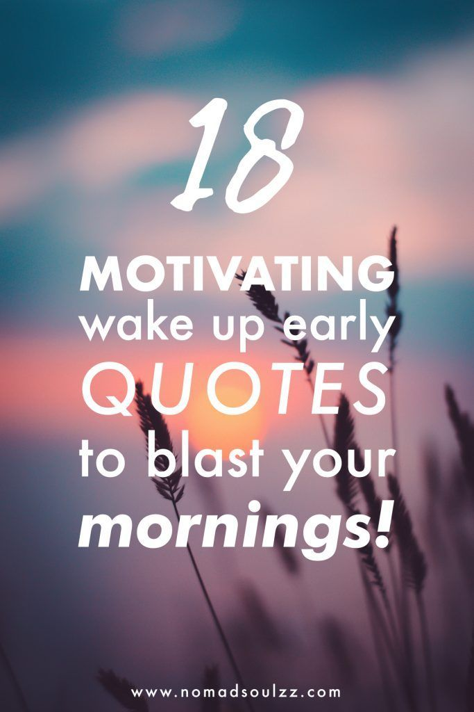 18 Positive & Inspiring Wake Up Early Quotes to Kick-Start
