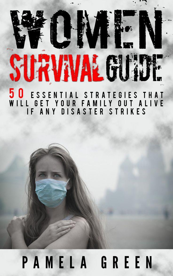 Women Survival Guide. 50 Essential Strategies to Get Your Family Out Alive if Disaster Strikes: (family survival guide, women survival, Survival Guide, ... guide for beginners, preppers survival):Amazon:Kindle Store