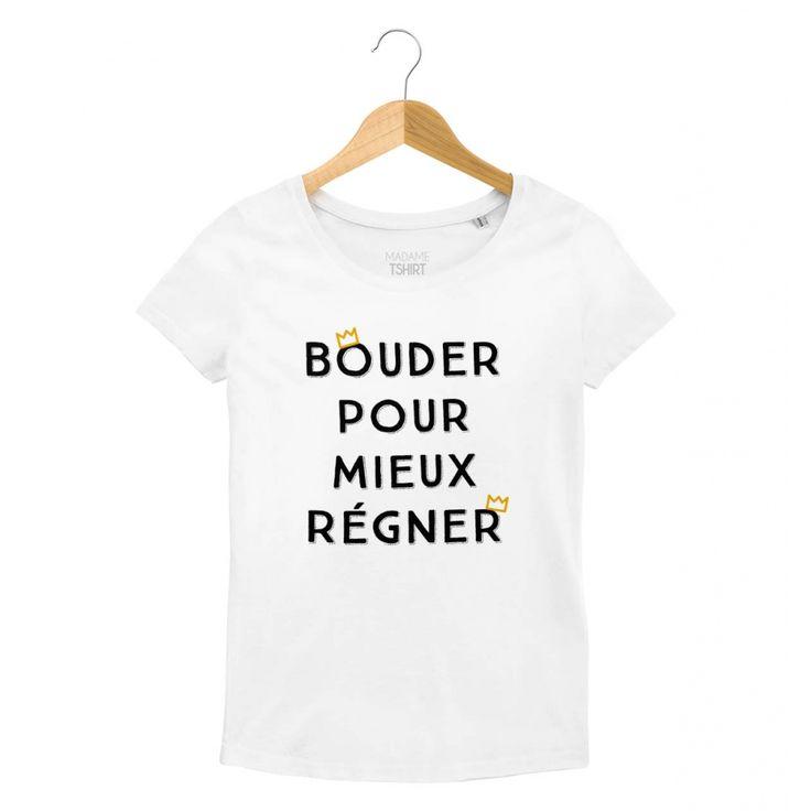 T-shirt Femme Bouder Pour Mieux Régner Blanc by Madame TSHIRT