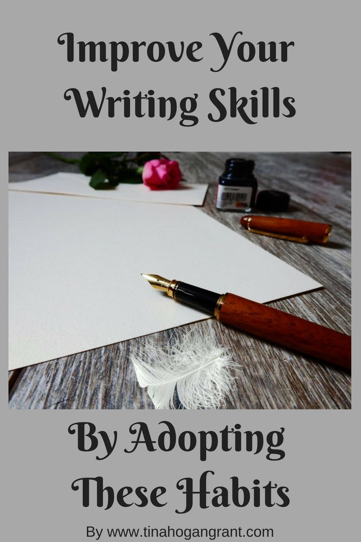 Improve Your Writing Skills by Adopting These