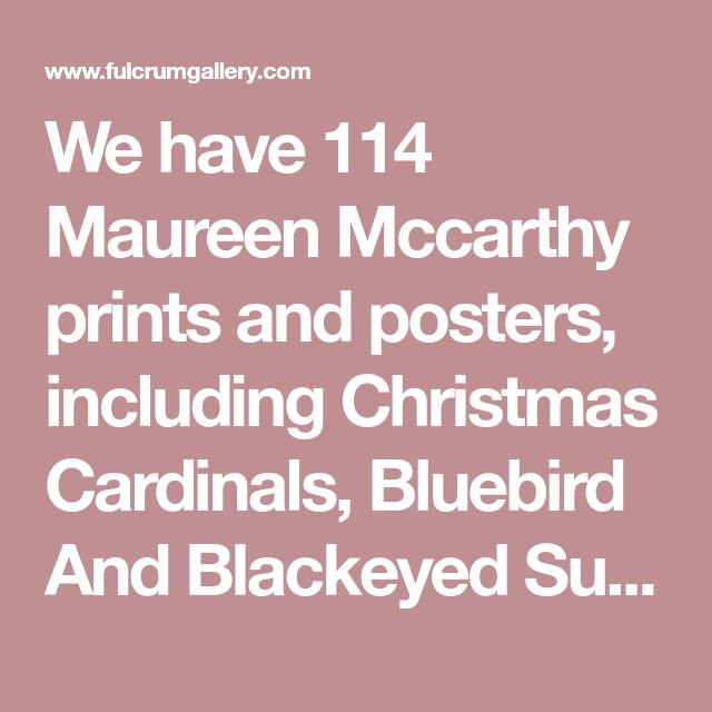 We have 114 Maureen Mccarthy prints and posters, including Christmas Cardinals, Bluebird And Blackeyed Susans, and more. Find Maureen Mccarthy art at ChefDecor.com.