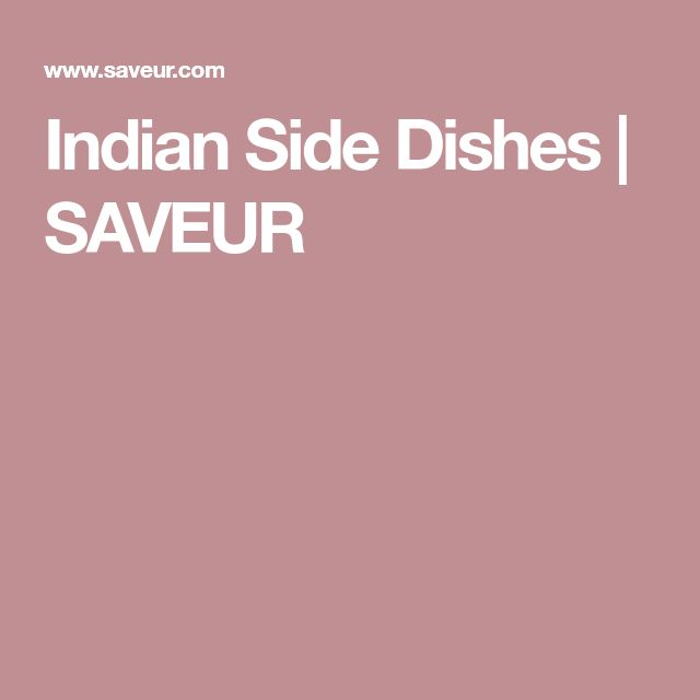 Indian Side Dishes | SAVEUR