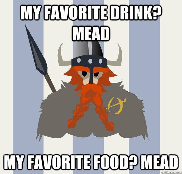 Mead, mead and more mead