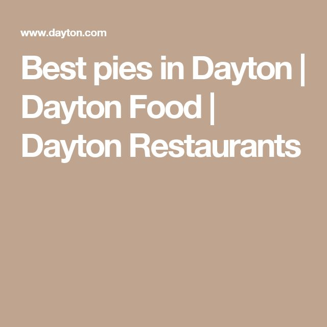Best pies in Dayton | Dayton Food | Dayton Restaurants