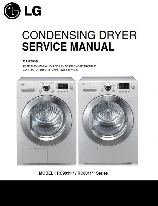 Lg Rc9011a Rc 8011 Dryer Service Manual And Repair Guide Repair Guide Appliance Repair Shop Manual