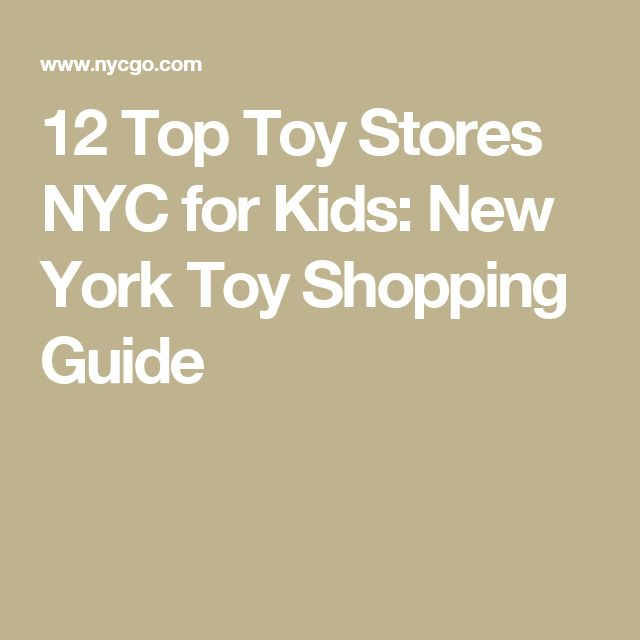 12 Top Toy Stores NYC for Kids: New York Toy Shopping Guide