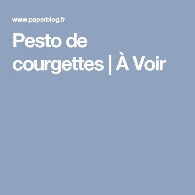 Pesto de courgettes   À Voir