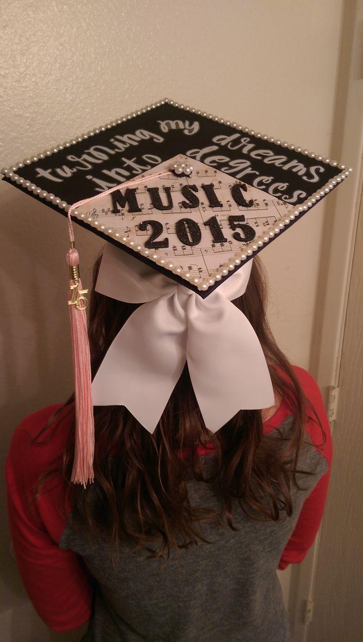 "My music major graduation cap! ""My dreams become degrees"" mortar board!"