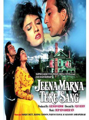 Jeena Marna Tere Sang Hindi Movie Online - Sanjay Dutt, Raveena Tandon, Javed Jaffrey, Sadashiv Amrapurkar, Paresh Rawal, Aruna Irani and Annu Kapoor. Directed by Vijay Reddy. Music by Dilip Sen-Sameer Sen. 1992 [U]