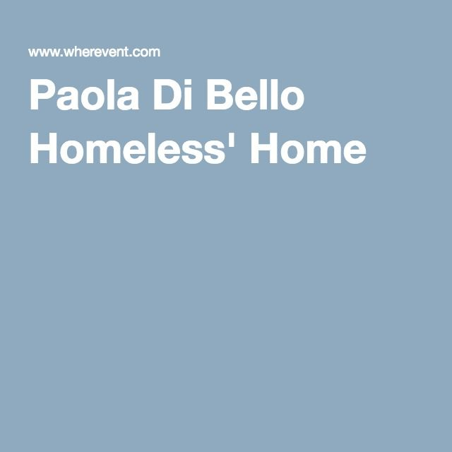 Paola Di Bello Homeless' Home