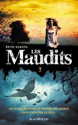 Les Reines de la Nuit: Les Maudits - Tome 1 - Le Prix de la Vie d'Edith K...