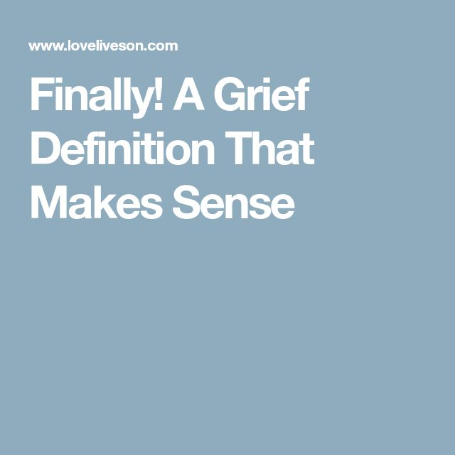 Finally! A Grief Definition That Makes Sense