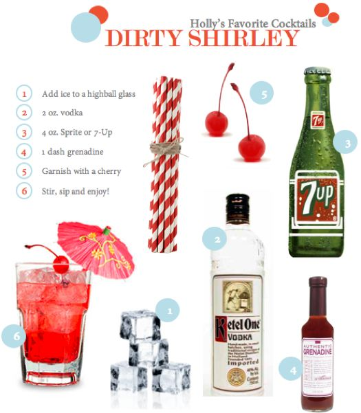 Dirty Shirley. Making my favorite childhood drink into an adult beverage.
