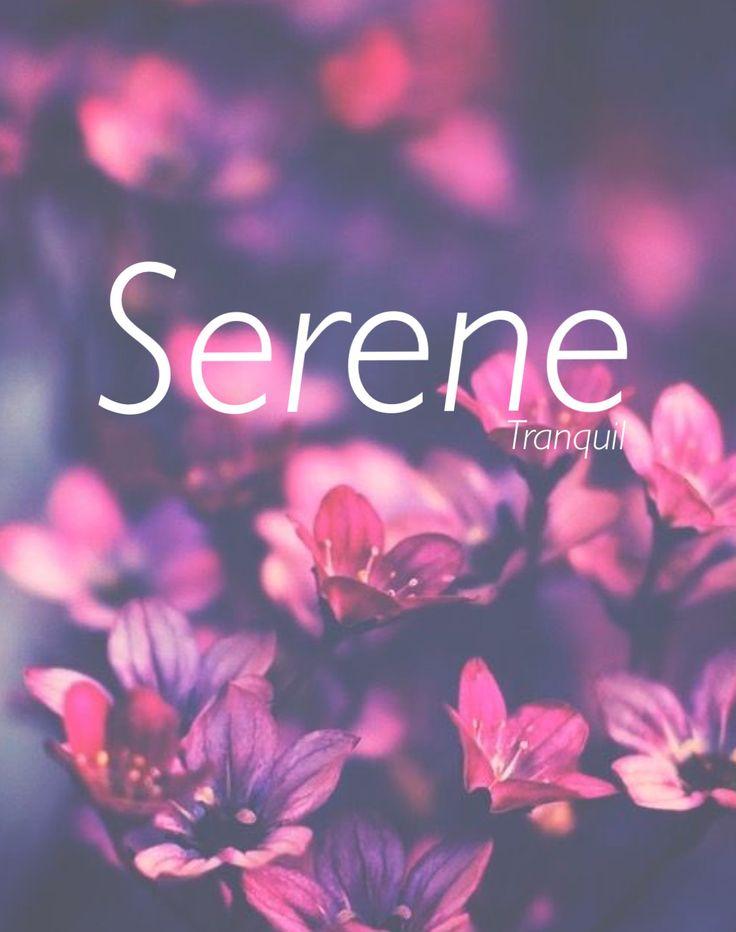 Serene / Latin: tranquil (by Samantha Harrington)