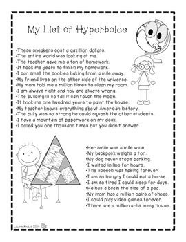writing hyperbole Exaggeration is one method that writers and speakers use to emphasize a point  or  of activity sheets will teach your students how to recognize hyperbole.