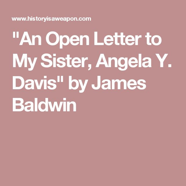 """""""An Open Letter to My Sister, Angela Y. Davis"""" by James Baldwin"""