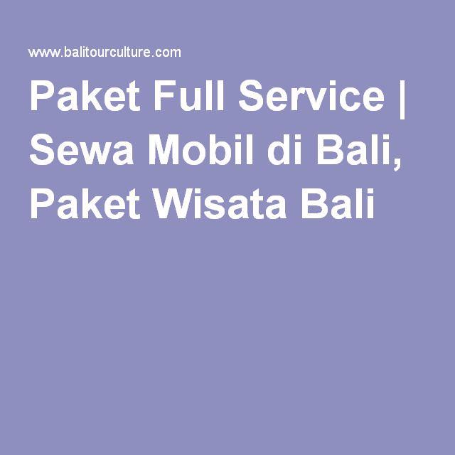 Paket Full Service | Sewa Mobil di Bali, Paket Wisata Bali