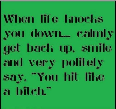 you hit like a bitch!: Life Quotes, Life Knock, Real Life, Funny Pics, Hit, Motivation Quotes, Funny Quotes, Quotes Life, Staystrong